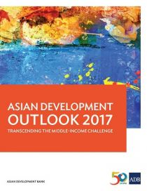 Asian development outlook 2017:  transcending the middle-income challenge