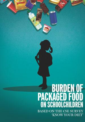 Burden of Packaged Food on Schoolchildren: Based on the CSE Survey 'Know Your Diet'