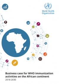 Business case for WHO immunization activities on the African continent 2018-2030