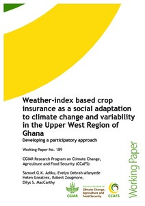 Weather-index based crop insurance as a social adaptation to climate change and variability in the Upper West Region of Ghana: developing a participatory approach