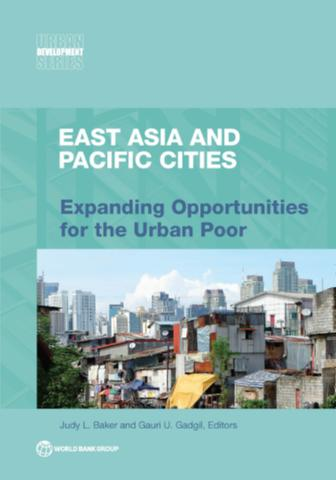 East Asia and Pacific cities: expanding opportunities for the urban poor
