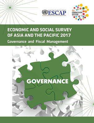 Economic and Social Survey of Asia and the Pacific 2017: governance and fiscal management