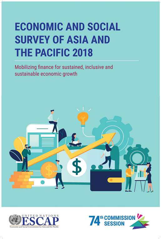 Economic and Social Survey of Asia and the Pacific 2018