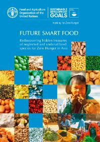Future smart food: rediscovering hidden treasures of neglected and underutilized species for zero hunger in Asia