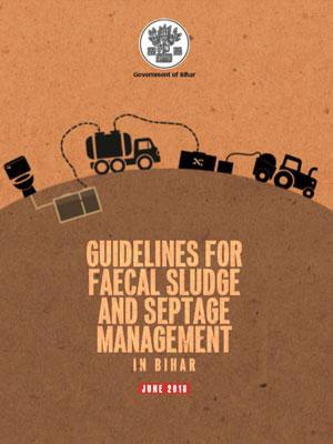 Guidelines for Faecal Sludge and Septage Management in Bihar