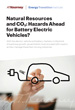 Natural resources and CO2: hazards ahead for battery electric vehicles?