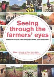 Seeing through the farmers' eyes: an exploration of the life of smallholder farmers in Northern Uganda