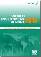 World Investment Report 2018: investment and new industrial policies