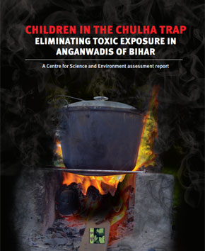 Children in the chulha trap: Eliminating toxic exposure in anganwadis of Bihar