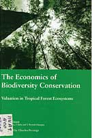 Book  The economics of biodiversity conservation  valuation in tropical forest ecosystems