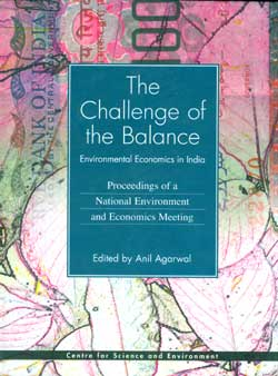 The challenge of the balance: environmental economics in India - proceedings of the national environment and economic meeting
