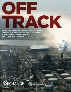 Off Track: how the International Energy Agency guides energy decisions towards fossil fuel dependence and climate change