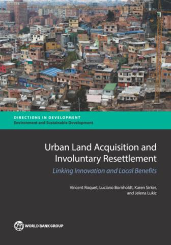 Urban land acquisition and involuntary resettlement: linking innovation and local benefits